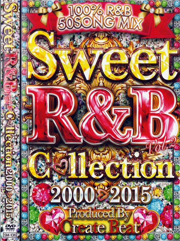 待望の第二弾 SWEET R&B COLLECTION 2000-2015 VOL.2 - CREATE BEAT DVD