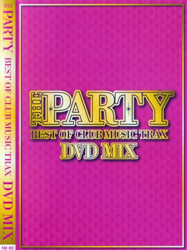 <img class='new_mark_img1' src='//img.shop-pro.jp/img/new/icons1.gif' style='border:none;display:inline;margin:0px;padding:0px;width:auto;' />VA / PARTY-BEST OF CLUB MUSIC TRAX DVD MIX-