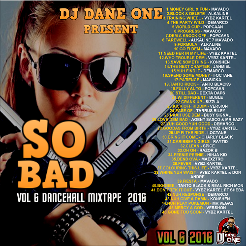<img class='new_mark_img1' src='//img.shop-pro.jp/img/new/icons1.gif' style='border:none;display:inline;margin:0px;padding:0px;width:auto;' />DJ Dane One So Bad Dancehall Mix Vol 6 MIXCD s 20160916