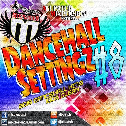 DJ ALI PATCH - MIXPLOSION DANCEHALL SETTINGZ VOL.8 MIXCD m 20160926