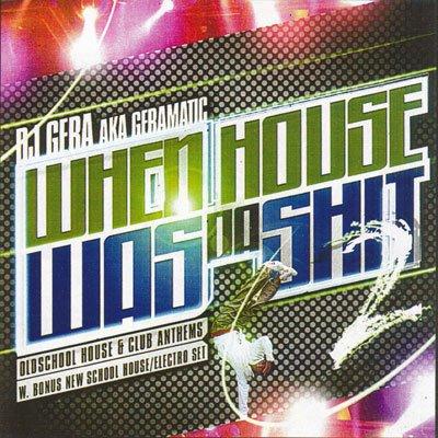 DJ GERA - WHEN HOUSE WAS DA SHIT! #2 w