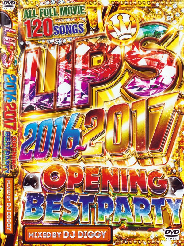 DJ DIGGY / LIPS 2016~2017-OPENING BEST PARTY- 3DVD