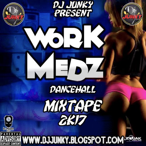 <img class='new_mark_img1' src='//img.shop-pro.jp/img/new/icons1.gif' style='border:none;display:inline;margin:0px;padding:0px;width:auto;' />DJJUNKY - WORK MEDZ DANCEHALL MIXTAPE 2K17 MIXCD w 20170320