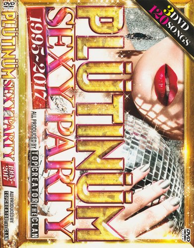 激熱、夏のセクシーPVのオンパレード♪Plutinum Sexy Party 1995-2017 / Top Creator the Clan (3DVD)