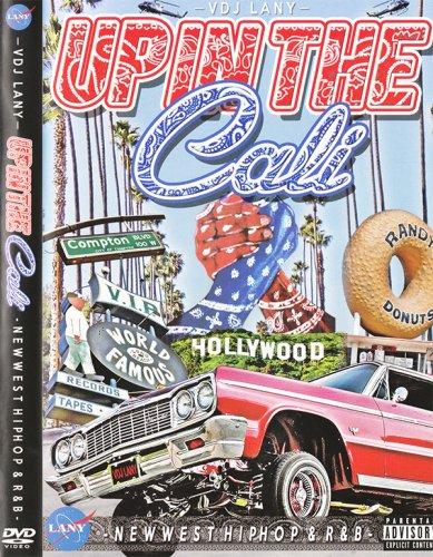 コレがリアル…。 そして ! 今のL.Aだ !Up In The Cali (DVD)