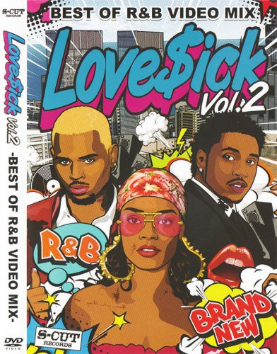 最新R&BのMusic Videoを映像でチェック!! - Love$ick Vol.2 / V.A - (DVD)
