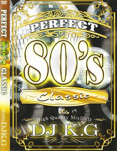 オールドスクーラー必見のMIXDVD!!!! - Perfect 80's Classic / DJ K.G - (DVD)