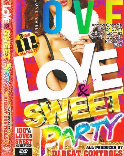 ちょっとエッチ♡な最先端☆甘くて切ない♡胸キュン洋楽!!! -  Love & Sweet Party  - (3DVD)