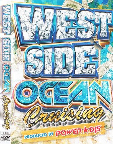 今年の夏に観たいウエッサイがコレ!!! - WEST SIDE OCEAN CRUISING - POWER★DJS - (DVD)