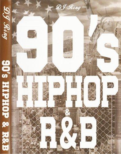 90年代Hip Hop/R&B全盛期の名曲が高画質&高音質で甦る!!!!!! - 90'S HIP HOP & R&B   - (2DVD)