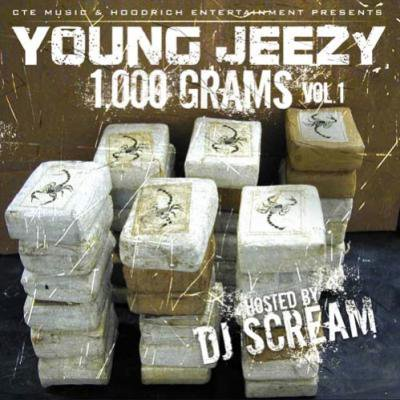 Young Jeezy - 1,000 Grams Vol 1 (Hosted By DJ Scream) MIXCD o
