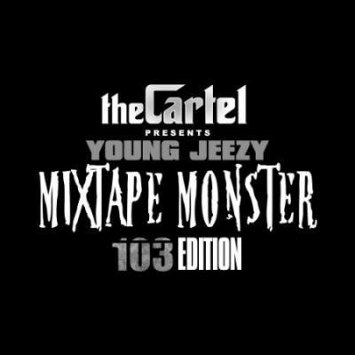 The Cartel Presents Young Jeezy - Mixtape Monster 103 Edition MIXCD m