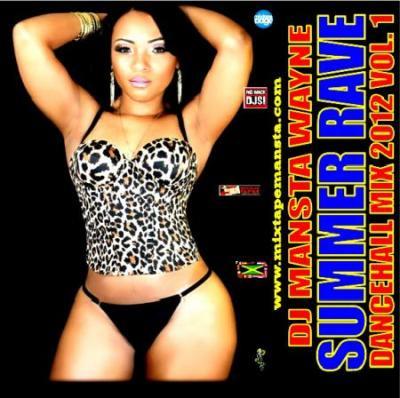 DJ Mansta Wayne – Summer Rave Dancehall Mix 2012 Vol.1  MIXCD s 20120706