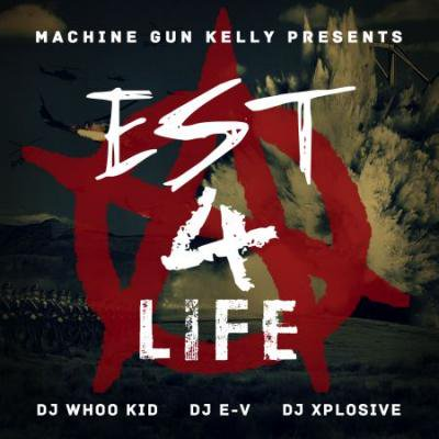 Machine Gun Kelly – Est. 4 Life Official Mixtape By Dj Whoo Kid MIXCD e 20120827