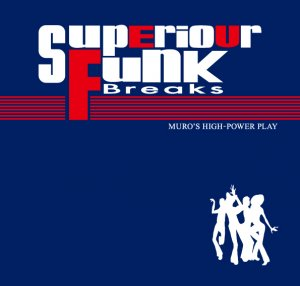 MURO - SUPERIOUR FUNK BREAKS - MIXCD ※ムロ※