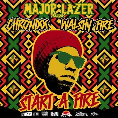 Major Lazer & Walshy Fire - Chronixx - Start A Fire MIXCD s 20130624