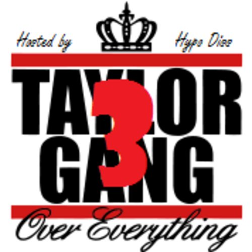 Taylor Gang - Taylor Gang Over Everything 3  MIXCD t 20140421