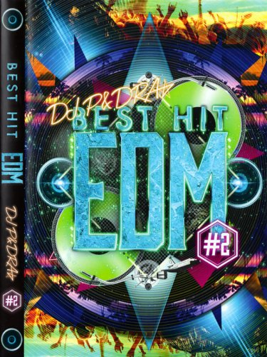 バキバキのEDMオンリー☆DJ P&DRA - BEST HIT EDM #2 MIX DVD