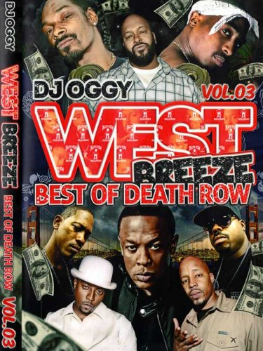 今回は特別盤!!DJ OGGY WEST BREEZE VOL.03-BEST OF DEATH ROW-