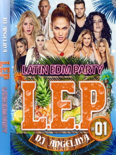 50%オフ!全開ラテンEDM!!DJ ANGELINA / L.E.P. #1-LATIN EDM PARTY-