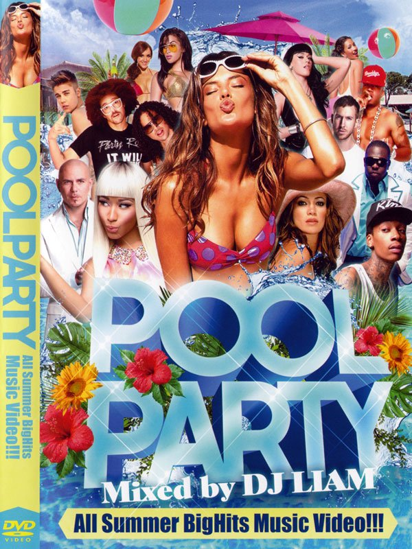 ��ͷ�Ӥ˷礫���ޤ���!!DJ LIAM / POOL PARTY-ALL SUMMER BIG HITS MUSIC VIDEOS- MIX DVD