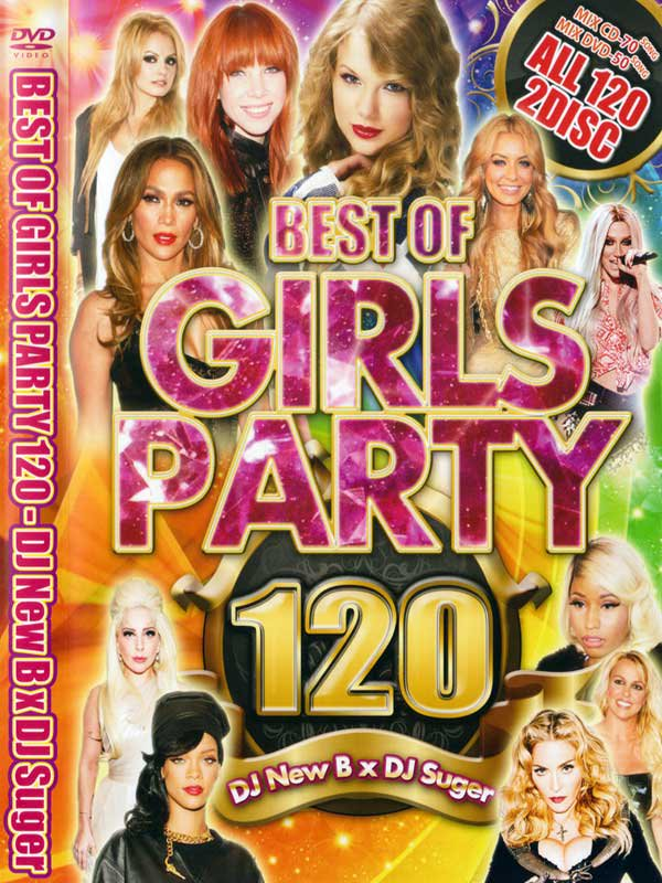 DJ NEW B X DJ SUGER / BEST OF GIRLS PARTY 120  (MIX DVD+MIXCD)