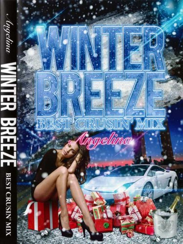 冬のドライブDVD!!DJ ANGELINA / WINTER BREEZE-BEST CRUSIN' MIX-
