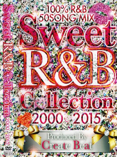 15年分の甘曲オンリー☆CREATE BEAT / SWEET R&B COLLECTION 2000-2015 DVD