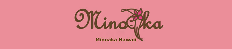 Minoaka Hawaii(ミノアカ)