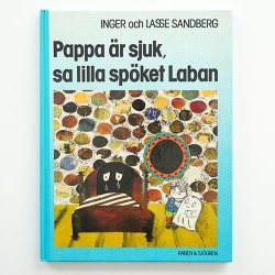 Inger & Lasse Sndberg - Pappa ar sjuck, sa lilla spoket Laban - パパが病気だよ、とおばけのラーバンが言いました