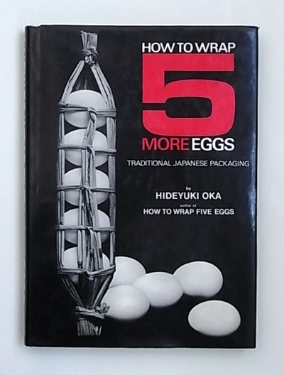 Hideyuki Oka / How To Wrap Five More Eggs