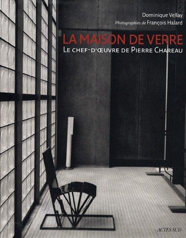 LA MAISON DE VERRE/Dominique vellay / Photo by François Halard