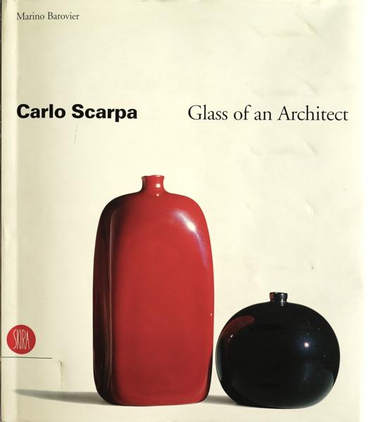 Carlo Scarpa Glass of an Architect