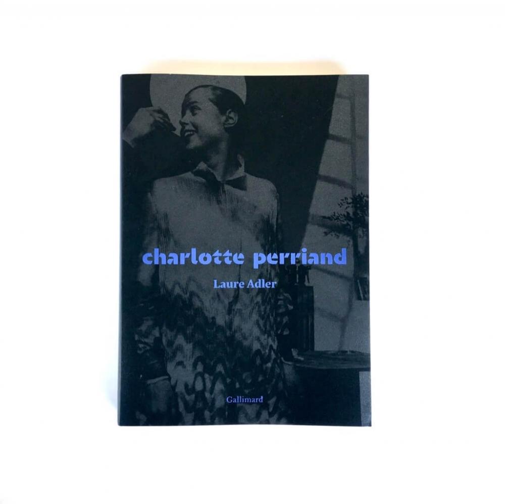 Laure Adler / Charlotte Perriand