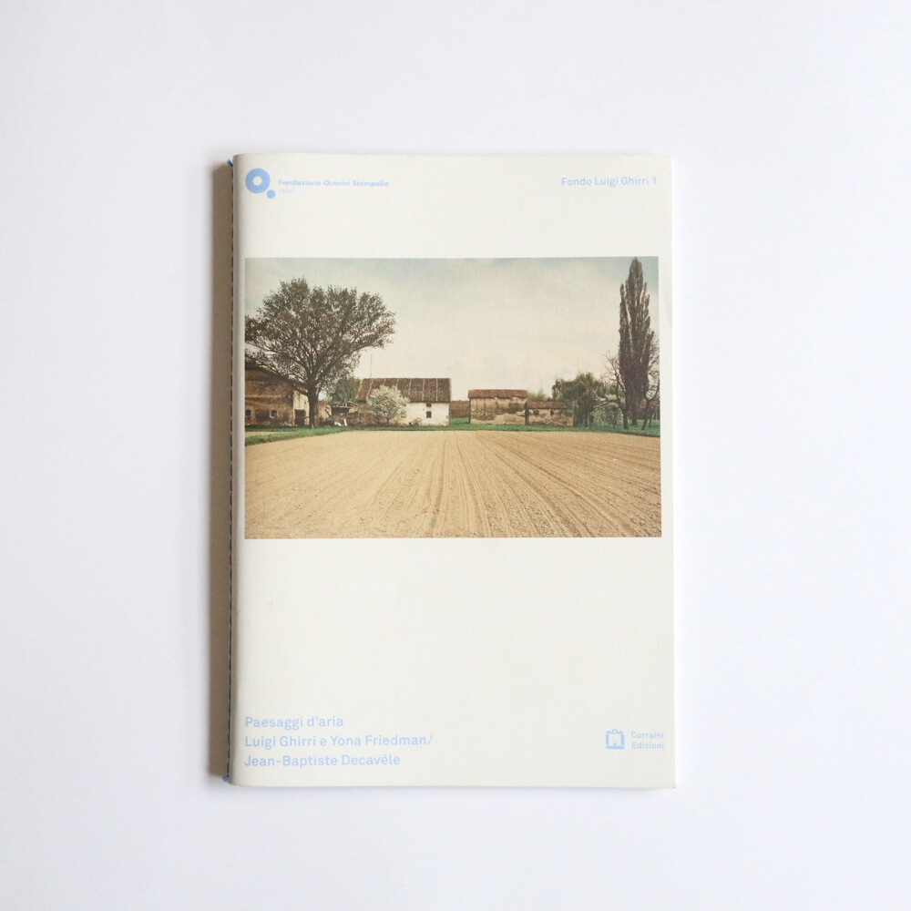 Paesaggi d'aria Luigi Ghirri e Yona Friedman/Jean-Baptiste Decavele