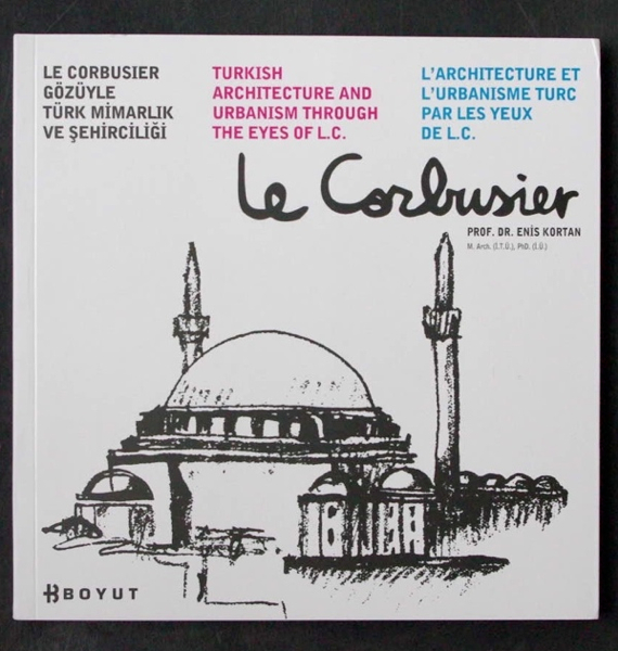 Turkish Architecture and urbanism through the eyes of Le Corbusier