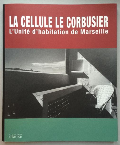 LA CELLULE LE CPRBUSIER - L'Unite d'habitation de Marseille