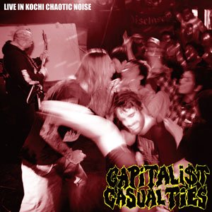 CAPITALIST CASUALTIES 『LIVE IN KOCHI CHAOTIC NOISE』 (CD/US/ HARDCORE)