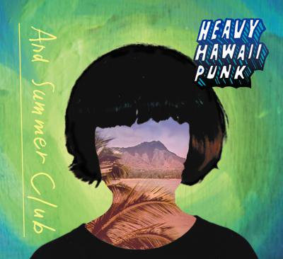 And Summer Club 『HEAVY HAWAII PUNK』 (CD/JPN/ ROCK, PUNK)