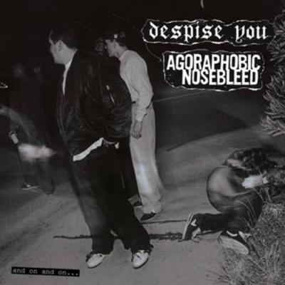 despise you / AGORAPHOBIC NOSEBLEED『AND ON AND ON...』 (CD/US/ HARDCORE)