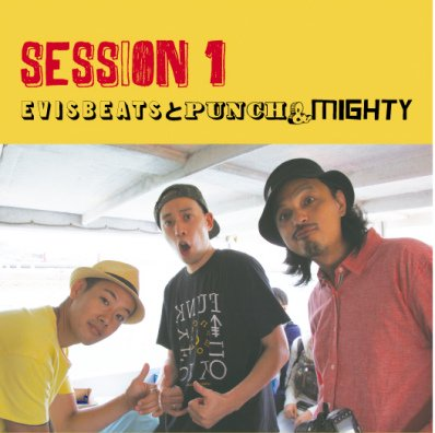 EVISBEATSとPUNCH&MIGHTY 『SESSION 1』 (CD/JPN/ HIPHOP)