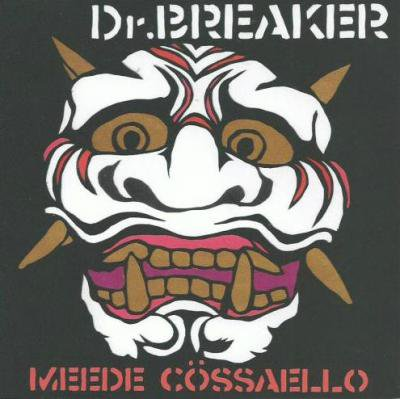 Dr.BREAKER 『MEEDE COSSAELLO』 (CD/JPN/ PUNK, ROCK)