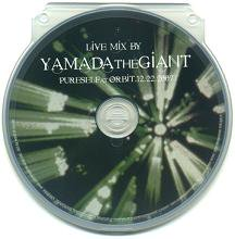 YAMADA the GIANT『LIVE MIX BY YAMADA THE GIANT PURESELF at ORBIT,12,22,2007』 (CD/JP/CLUB)