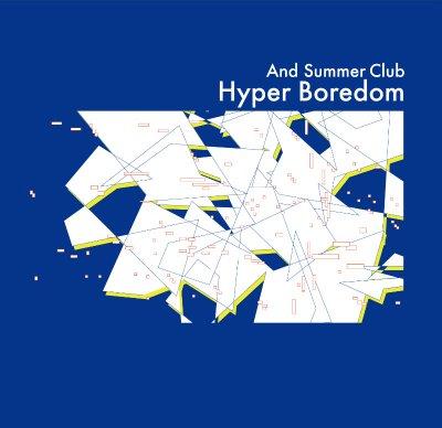 And Summer Club 『Hyper Boredom』 (CD/JPN/ ROCK)