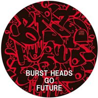 V.A. 『BURST HEADS GO FUTURE』 (CD/JPN/ HARDCORE)