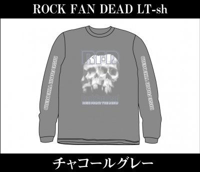 【4/12〆切 予約受け付け中】 RISE FROM THE DEAD 『ROCK FAN DEAD Long Sleeve T-Shirts [チャコールグレー]』 (TEE/JPN)