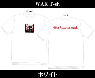 【4/12〆切 予約受け付け中】 RISE FROM THE DEAD 『WAR T-Shirts [ホワイト]』 (TEE/JPN)