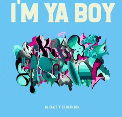 【6/8発売】 MC KHAZZ 'N' DJ HIGHSCHOOL 『I'M YA BOY』 (CD/JPN/ HIPHOP)