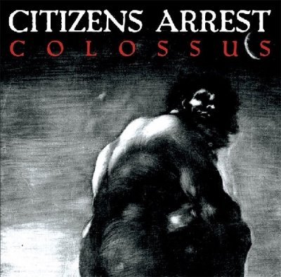 <img class='new_mark_img1' src='//img.shop-pro.jp/img/new/icons5.gif' style='border:none;display:inline;margin:0px;padding:0px;width:auto;' />CITIZENS ARREST 『COLOSSUS』 (CD/US/ HARDCORE)