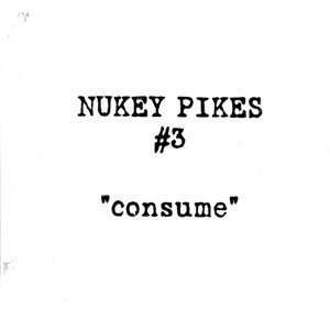 NUKEY PIKES『consume』(12